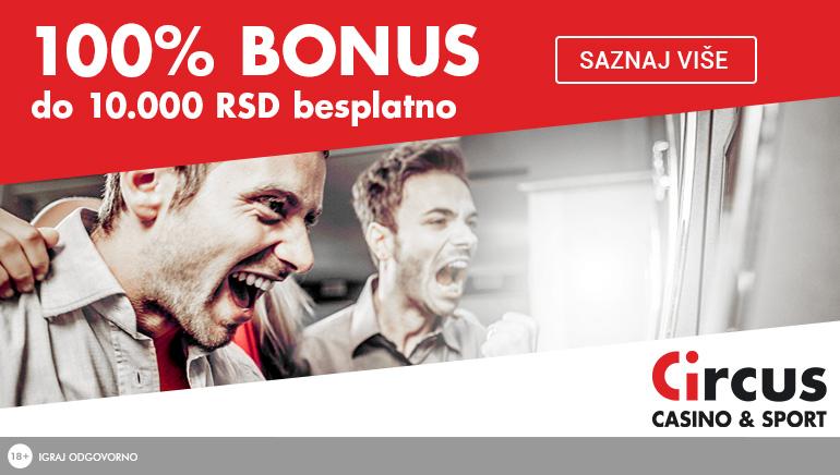 Circus Casino - Bonus dobrodošlice  RSD10000 - 100% Match Bonus - Minimalni depozit: RSD500